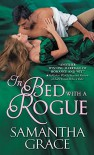 In Bed with a Rogue - Samantha Grace