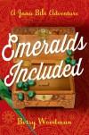 Emeralds Included: A Jana Bibi Adventure - Betsy Woodman