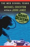 Grave Descend: A Novel - John Lange, Michael Crichton