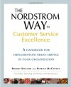 The Nordstrom Way to Customer Service Excellence: A Handbook for Implementing Great Service in Your Organization - Patrick D. McCarthy