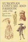 European Costume and Fashion 1490-1790 - Francis M. Kelly, Randolph Schwabe