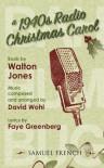 A 1940s Radio Christmas Carol - Walt Jones, Faye Greenberg, David Wohl