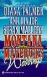 Montana Mavericks Weddings - 'Ann Major',  'Susan Mallery',  'Diana Palmer'