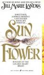Sun Flower - Jill Marie Landis