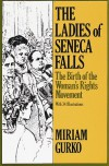 The Ladies of Seneca Falls: the Birth of the Women's Rights Movement (Studies in the Life of Women) - Miriam Gurko