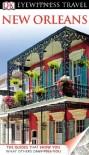 DK Eyewitness Travel Guide: New Orleans - Marilyn Wood