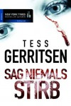 Sag niemals STIRB (German Edition) - Tess Gerritsen, M. R. Heinze