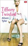Tiffany Twisted - Alison Tyler