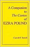 A Companion to The Cantos of Ezra Pound - Carroll F. Terrell