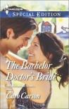 The Bachelor Doctor's Bride - Caro Carson