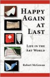 Happy Again at Last: Life in the Art World -