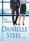 Gra o władzę - Danielle Steel