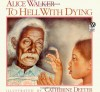 To Hell with Dying - Alice Walker, Catherine Deeter