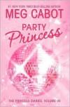 Party Princess (Princess Diaries Series #7) - Meg Cabot