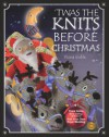 'Twas The Knits Before Christmas - Fiona Goble, Debbie (Illu Powell