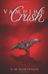 Vampire Crush - A.M. Robinson