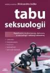 Tabu seksuologii. Wątpliwości, trudne tematy, dylematy w seksuologii i edukacji seksualnej - praca zbiorowa, Aleksandra Jodko
