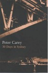 30 Days in Sydney (The Writer & the City) - Peter Carey