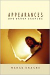 Appearances and Other Stories - Margo T. Krasne