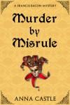Murder By Misrule - Anna Castle