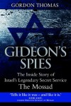 Gideon's Spies: The Inside Story of Israel's Legendary Secret Service - Gordon Thomas