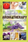 Hooked on Aromatherapy Homemade Recipes for Beauty & Home - Debbie Kameka