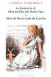 """""""As Aventuras de Alice no País das Maravilhas"""" e """"Alice do Outro Lado do Espelho (paperback) - Lewis Carroll"""