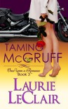 Taming McGruff (Book 3, Once Upon A Romance, #1) - Laurie LeClair