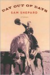 Day Out of Days - Sam Shepard