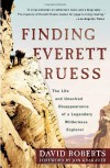 Finding Everett Ruess: The Life and Unsolved Disappearance of a Legendary Wilderness Explorer - David  Roberts, Jon Krakauer