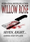 Seven, Eight...Gonna Stay Up Late - Willow Rose