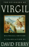 The Eclogues of Virgil: A Translation - Virgil