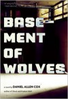 Basement of Wolves - Daniel Allen Cox