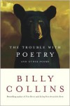 Trouble with Poetry - Billy Collins