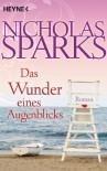 Das Wunder Eines Augenblicks: Roman - Nicholas Sparks, Adelheid Zöfel