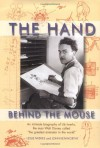 The Hand Behind the Mouse : An Intimate Biography of Ub Iwerks - John Kenworthy