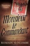Monsieur Le Commandant - Romain Slocombe, Jesse  Browner