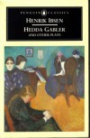 Hedder Gabler And Other Plays: The Pillars Of The Community / The Wild Duck / Hedda Gabler - Henrik Ibsen