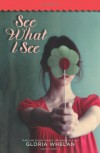 See What I See - Gloria Whelan
