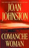 Comanche Woman - Joan Johnston