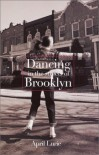 Dancing in the Streets of Brooklyn - April Lurie