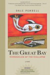 The Great Bay: Chronicles of the Collapse - Dale Pendell