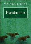 Huntbrother - Michelle West
