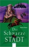 Die Schwarze Stadt (Alanna von Trebonds Abenteuer, #1) - Tamora Pierce, Ulla Neckenauer, Frantisek Chochola