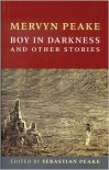Boy in Darkness and Other Stories - Mervyn Peake, Joanne Harris, Maeve Gilmore