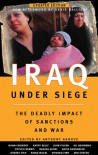 Iraq Under Siege: The Deadly Impact of Sanctions and War - Anthony Arnove, Ali Abunimah, Noam Chomsky, Edward S. Herman, Edward W. Said, Howard Zinn