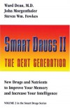Smart Drugs II (Smart Drug Series, V. 2) - John Morgenthaler;Ward Dean;Steven Wm. Fowkes