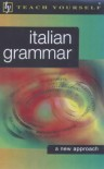Italian Grammar (Teach Yourself Languages) - Anna Proudfoot