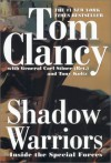 Shadow Warriors: Inside the Special Forces (Commanders) - Tom Clancy, Tony Koltz, Carl Stiner