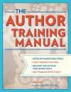 The Author Training Manual: Develop Marketable Ideas, Craft Books That Sell, Become the Author Publishers Want, and Self-Publish Effectively - Nina Amir, James Scott Bell